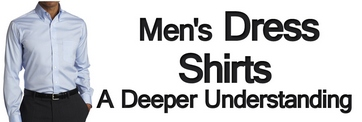 Mens-Dress-Shirts-A-Deeper-Understanding
